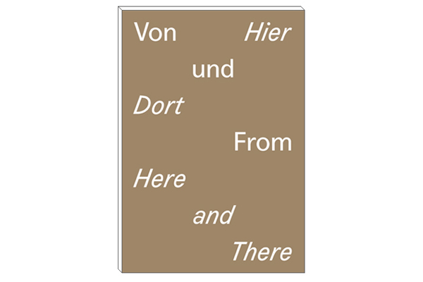 Von Hier und Dort, From Here and There, 2015, text: Daniel Kruger, editor: Jewellery Class University of Art and Design Halle